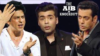 AIB Knockout CONTROVERSY  Shahrukh Khan & Salman Khan CRITICIZE Karan Johar