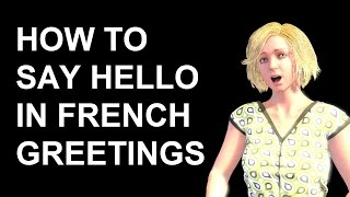 French lesson 198 how to say youre welcome in french greetings french lesson 199 how to say hello in french greetings polite expressions goodbye beginner m4hsunfo