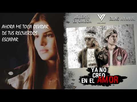 Ya No Creo En El Amor-Alberth El Omega & Elias Ayaviri (video liryc)