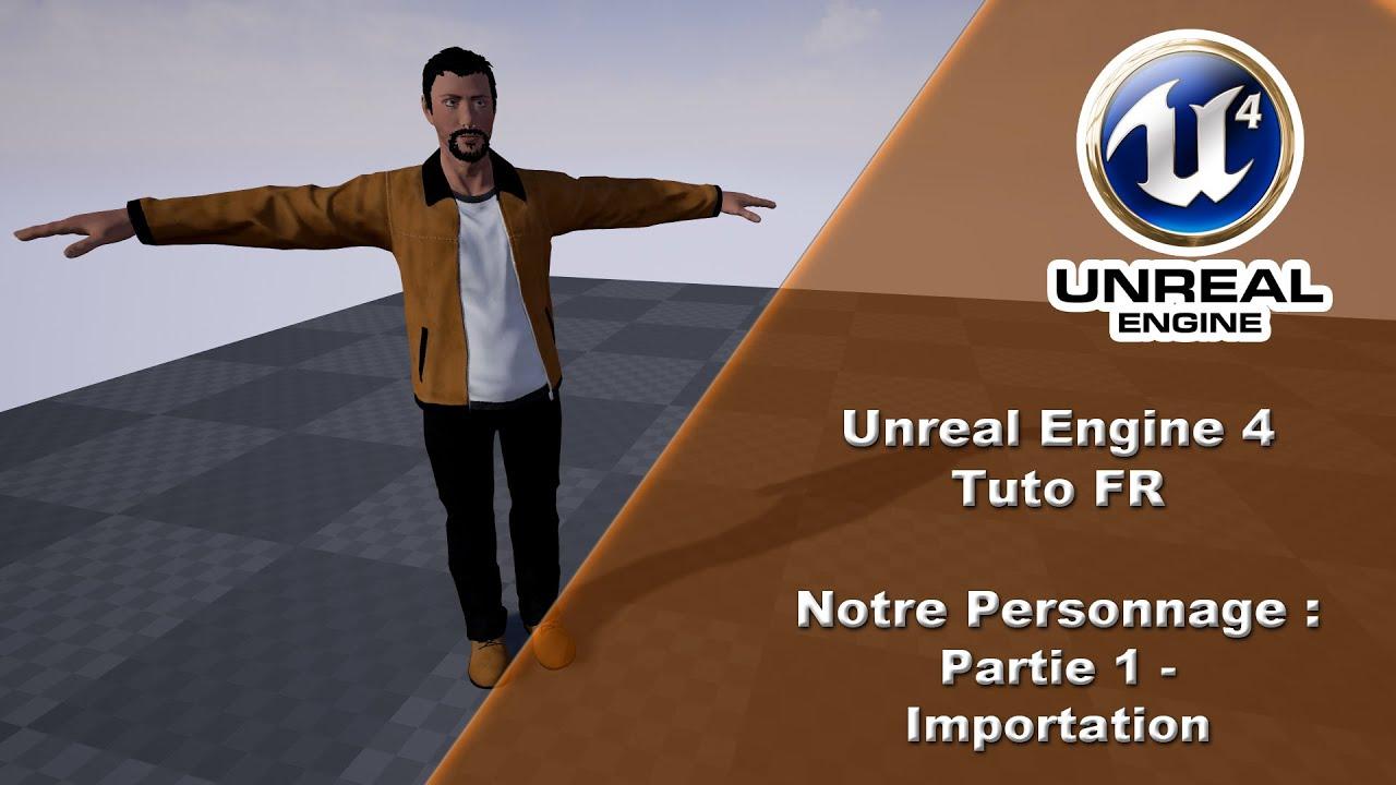 [UE4 TUTO FR] Personnage - Importation (Partie 1)