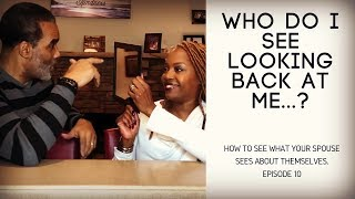 Who Do I See Looking Back At Me...?-Episode 10
