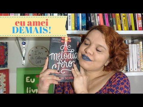 A MELODIA FEROZ, VICTORIA SCHWAB | Despindo Estórias