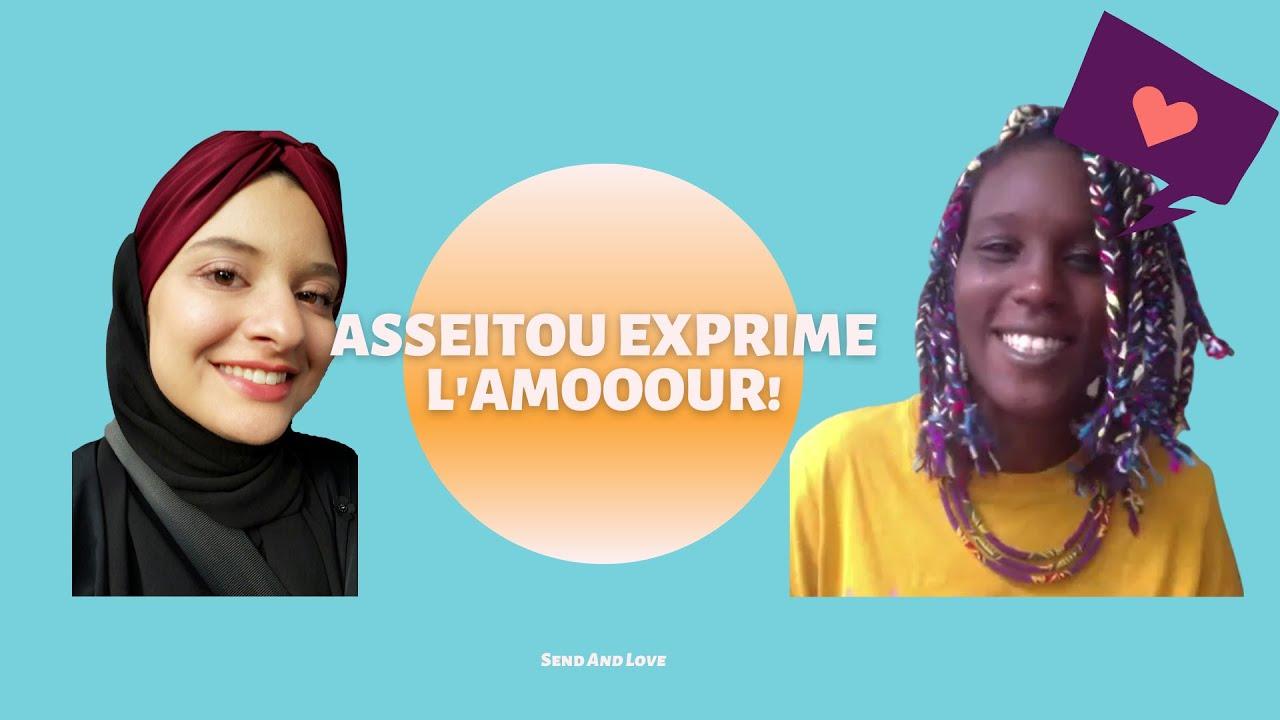 LES VOIX DE L'AMOOOUR - LA VOIX D'ASSEITOU - Témoignage n°8 - SENDANDLOVE ❤