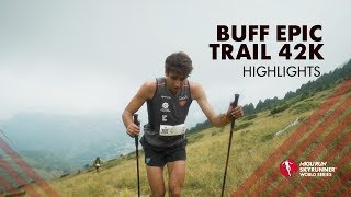 BUFF EPIC TRAIL 42K 2019 – HIGHLIGHTS / SWS19 – Skyrunning