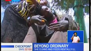 Beyond Ordinary:Philanthropist Judith Tanui cleans and feeds mentally ill