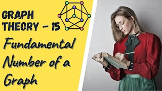 Graph Theory -15 Fundamental Number of a Graph