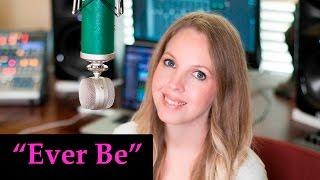 Ever Be - Bethel Music/Aaron Shust - Cover Song | Christian VLOG