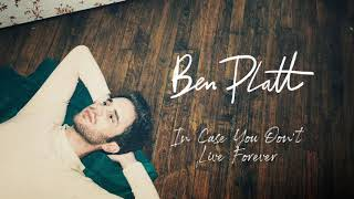 Ben Platt   In Case You Don't Live Forever [Official Audio]