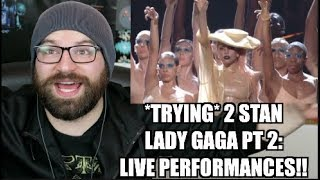 TRYING TO STAN LADY GAGA PT 2: LIVE PERFORMANCES!!