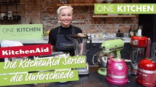 Die KitchenAid Serien - kennst Du die Unterschiede? | by One Kitchen