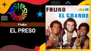 🔥EL PRESO por FRUKO Y SUS TESOS con WILSON MANYOMA - Salsa Premium
