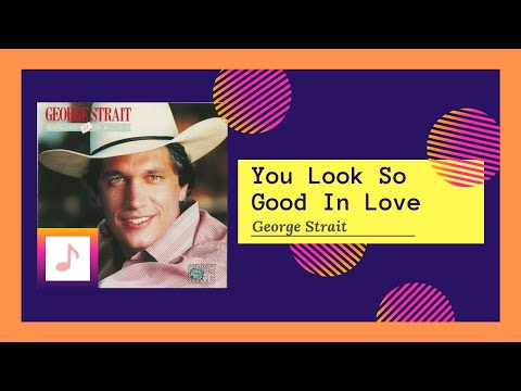 George Strait - You Look So Good In Love (1983)