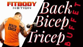 BICEP, TRICEP & BACK BUFFET!!! Load up your plate by Trainer Ben