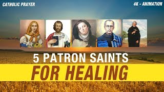 5 PATRON SAINTS FOR HEALING PRAYER