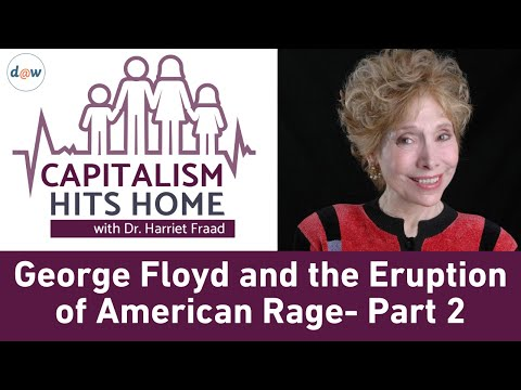 Capitalism Hits Home: George Floyd and the Eruption of American Rage - Part 2