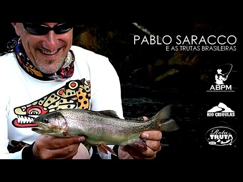 Pablo Saracco talking about trout fishing in Brazil. - subtitles in portuguese, spanish and english.