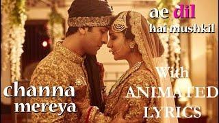 Channa Mereya Mp3 Song || Ae Dil Hai Mushkil || Lyrics || Arijit Singh