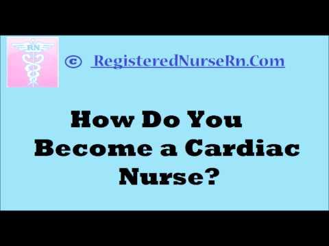 Cardiac Nursing: How to Become a Cardiac Nurse - YouTube
