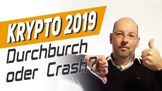 Krypto-Ausblick 2019: Kommt nach dem Crash der Durchbruch?