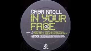 Caba Kroll - In Your Face (Caba Kroll Meets Potatoheads Remix) 2001