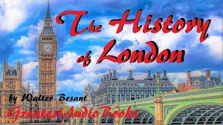 💂 THE HISTORY OF LONDON by Walter Besant - FULL AudioBook 🎧📖 Greatest🌟AudioBooks