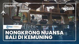 TRIBUN TRAVEL UPDATE: Menikmati Sore dengan Suasana Jawa dan Bali di Medjora Cafe Kemuning