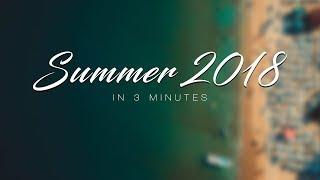 Summer '18 In 3 Minutes - Mavic 2 Pro/Mavic Air/Ronin S Cinematic Footage