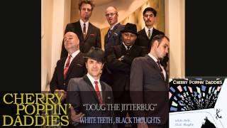 Cherry Poppin' Daddies - Doug The Jitterbug [Audio Only]