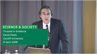 EMBL Forum Science And Society Seminar: David Healy - Trussed In Evidence