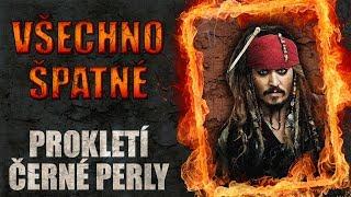 Všechno špatné ve filmu Piráti z Karibiku: Prokletí Černé perly