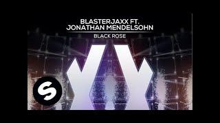 Blasterjaxx ft. Jonathan Mendelsohn - Black Rose