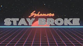 Sykamore Stay Broke