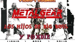 Videoresumen Metal Gear Solid ( Los Hijos De BIG BOSS Y FOXDIE )
