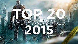 TOP 20 UPCOMING GAMES 2015   HD