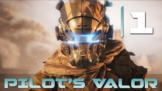 [1] Pilot's Valor (Let's Play Titanfall 2 PC w/ GaLm)