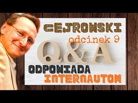 Q&A 9 CEJROWSKI ODPOWIADA INTERNAUTOM - TYLKO U NAS
