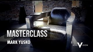 Mark Yusko Master Class | Real Vision™