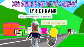 Billie Eilish   You Should See Me In A Crown LYRIC PRANK ON ROBLOX | 2K Subscriber Special!