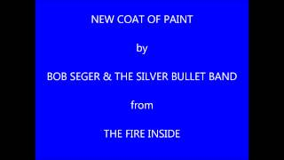 Bob Seger & The Silver Bullet Band New Coat Of Paint