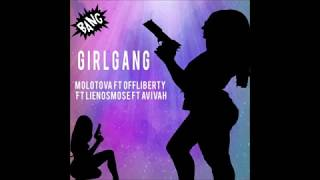 Molotova Ft Offliberty Ft Lienosmose Ft Avivah - Girl Gang
