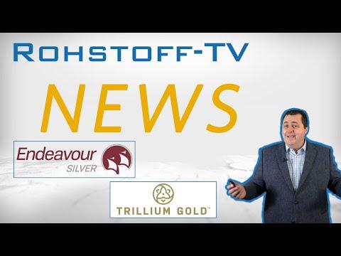 Mining Newsflash mit Trillium Gold und Endeavour Silver