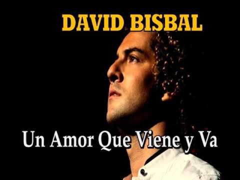 """DAVID BISBAL """"Un Amor Que Viene y Va"""""""