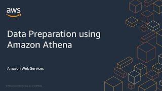 Data Preparation using Amazon Athena