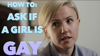 HOW TO ASK IF A GIRL IS GAY - Video Youtube