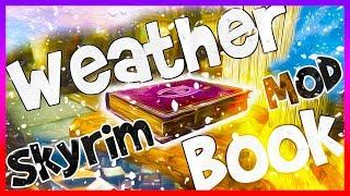 VERSION 2.0 UPDATE!!    Skyrim Mod - Weather Book