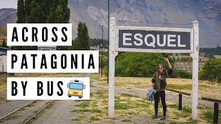OUR ADVENTURE IN PATAGONIA CONTINUES! Long Overnight Bus Ride From Trelew to Esquel, Argentina