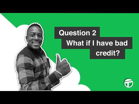 FAQ 2 – What if I have bad credit?