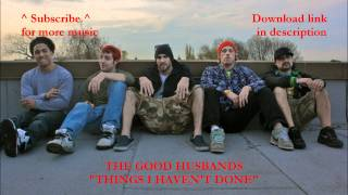 The Good Husbands - Things I Haven't Done (Ft. Sara Bareilles) [Free Download]