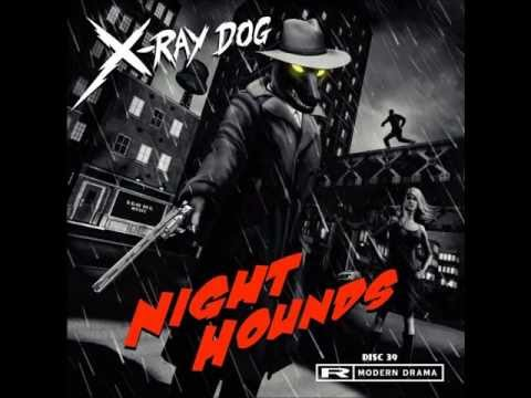 X-Ray Dog - XRCD 39 - NIGHT HOUNDS - Modern Drama (Without Repetitions)