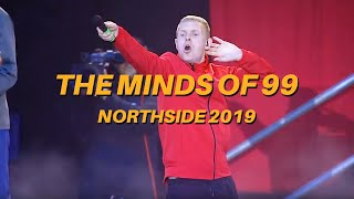 The Minds Of 99   LIVE HD @ Northside 2019 (HELE KONCERTEN)